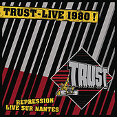 Live Repression Nantes 1980 by Trust