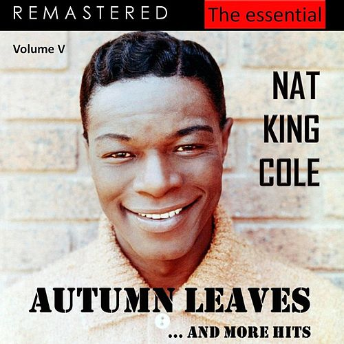 The Essential Nat King Cole, Vol. 5 (Live - Remastered) von Nat King Cole