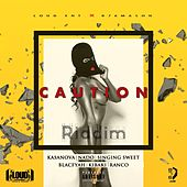 Caution Riddim by Various Artists