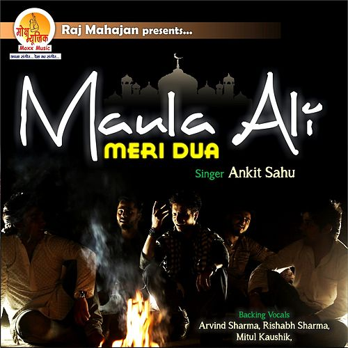 Maula Ali - Meri Dua by Ankit Sahu
