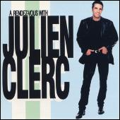 Play & Download A Rendez-Vous With Julien Clerc by Julien Clerc | Napster