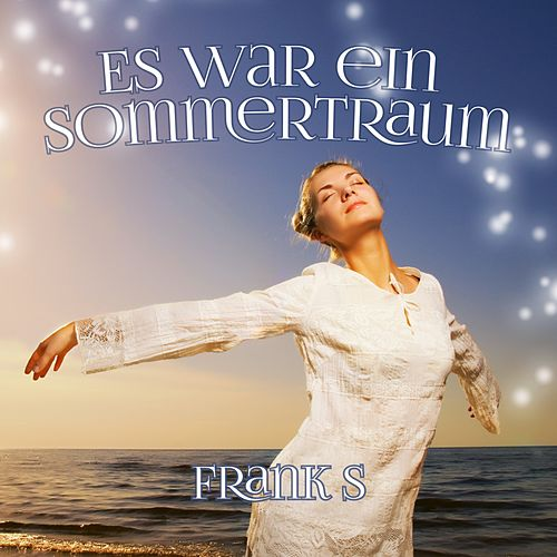 Es war ein Sommertraum by The Franks