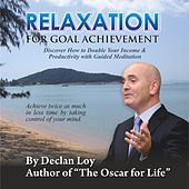 Relaxation for Goal Achievement by Declan Loy