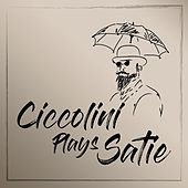 Ciccolini Plays Satie by Aldo Ciccolini