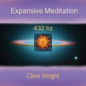Expansive Meditation 432hz by Clive Wright