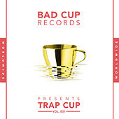 Bad Cup: Trap Cup by Various Artists
