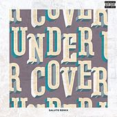 Undercover (Salute Remix) by Kehlani