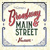 The Corner of Broadway and Main Street by Voctave