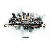 Play & Download Elmwood by Drive Like Maria | Napster
