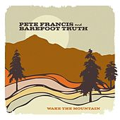 Wake the Mountain by Pete Francis