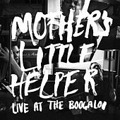 Mother's Little Helper: Live at the Boogaloo by Mother's Little Helper