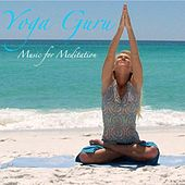 Yoga Guru Sounds of Nature; Yoga Music: Music for Sleep, Meditation, and Relaxation by Music For Meditation