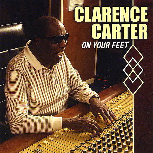Play & Download On Your Feet by Clarence Carter | Napster