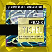 Play & Download Composer's Collection: Frank Ticheli by North Texas Wind Symphony | Napster