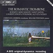 Play & Download LINDBERG, Christian: THE ROMANTIC TROMBONE by Christian Lindberg | Napster