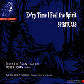 Play & Download Ev'ry Time I Feel the Spirit - Spirituals by Derek Lee Ragin | Napster