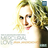 Mercurial Love: Music of Dowland & Purcell von Jāma Jandroković
