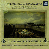 Play & Download Telemann In the French Style: Ouverture from Musique de Table, Paris Quartet and Two Trio Sonatas by The Hanoverian Ensemble | Napster