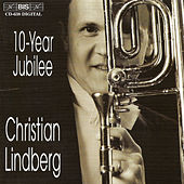 Play & Download LINDBERG, Christian: 10-Year Jubilee by Christian Lindberg | Napster