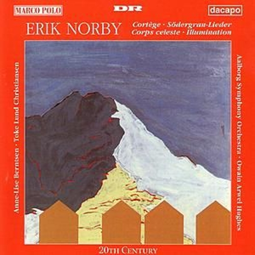 NORBY: Cortege / Sodergran Lieder / Corps Celeste / Illumination by Various Artists
