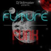 Future Funk by DJ Skillmaster