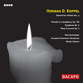 Play & Download KOPPEL: Symphony No. 5 / Piano Concerto No. 3 by Various Artists | Napster