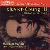 Play & Download BACH, J.S.: Clavier-Ubung III - German Organ Mass by Masaaki Suzuki | Napster