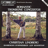 Play & Download Romantic Trombone Concertos by Christian Lindberg | Napster