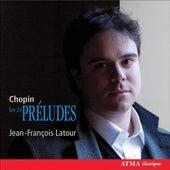 Chopin: 24 Préludes by Jean-François Latour