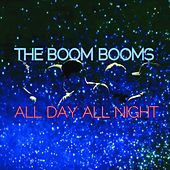 All Day All Night by The Boom Booms
