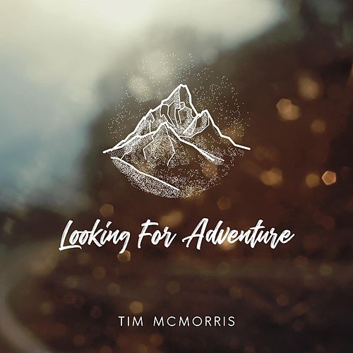 Looking for Adventure by Tim McMorris