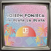 La Playa la Playa by Joseph Fonseca