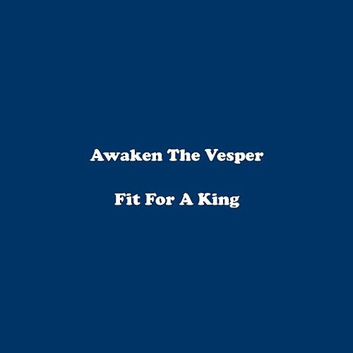 Play & Download Awaken The Vesper by Fit For A King | Napster