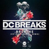 Breathe (VIP Instrumental Remix) by DC Breaks