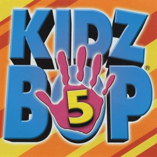 Kidz Bop 5 by KIDZ BOP Kids