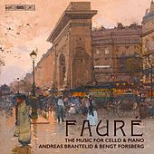Fauré: The Music for Cello & Piano by Andreas Brantelid