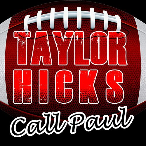 Call Paul by Taylor Hicks
