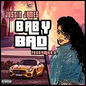 Baby Bad (feat. Mike B) by Justin James