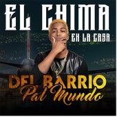 Del Barrio Pal Mundo by Chima