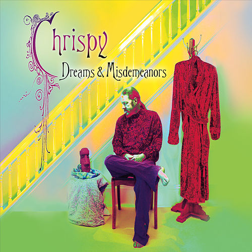 Dreams & Misdemeanors by Chrispy