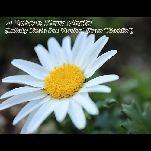 A Whole New World (Lullaby Music Box Version) [From