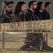 My Old Man de Home Free