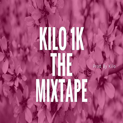 1K the Mixtape by Kilo