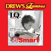 Drew's Famous I.Q. Music For Your Child's Mind: Be Smart by The Hit Crew(1)