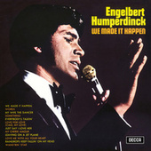 We Made It Happen by Engelbert Humperdinck