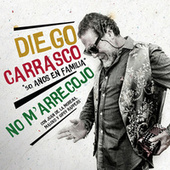 No M´Arrecojo (50 Años En Familia) by Diego Carrasco