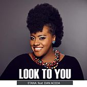 Look to You (feat. Dan Aceda) by Etana