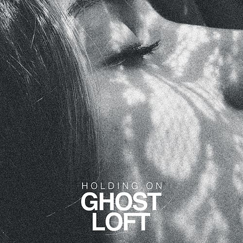 Holding On von Ghost Loft