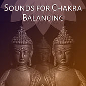 Sounds for Chakra Balancing – Meditation Sounds for Spirit Calmness, Inner Peace, Mind Control, New Age, Buddha Lounge by Kundalini: Yoga, Meditation, Relaxation