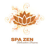 Spa Zen Relaxation Sessions – Estern Zen, Vinaya, Lotus, Solar Dawn, Shades od Relaxation by Relaxation and Dreams Spa